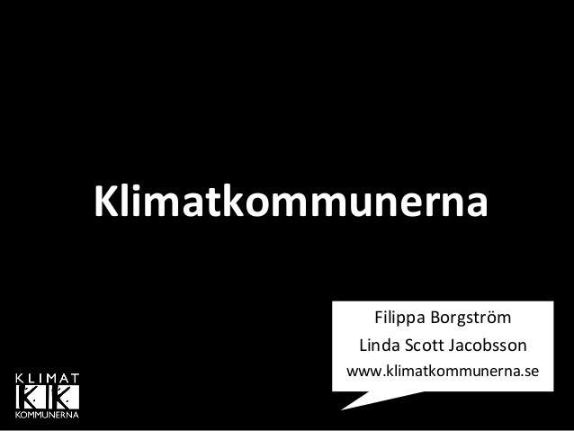 KlimatkommunernaFilippa BorgströmLinda Scott Jacobssonwww.klimatkommunerna.se