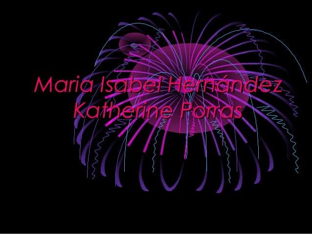 Maria Isabel HernándezMaria Isabel Hernández Katherine PorrasKatherine Porras