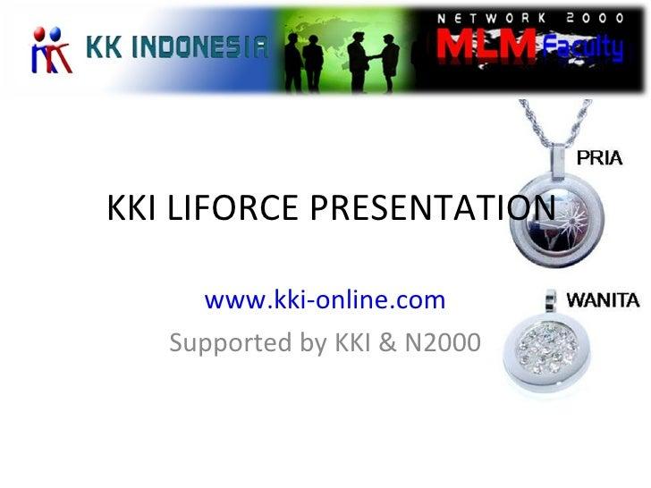 KKI LIFORCE PRESENTATION  www.kki-online.com Supported by KKI & N2000