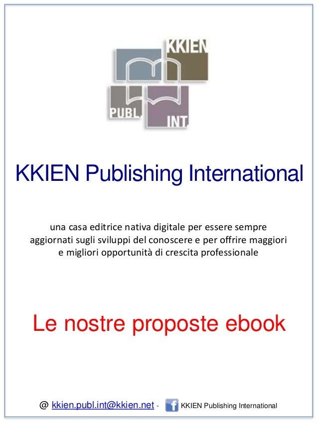 KKIEN Publishing International una casa editrice nativa digitale per essere sempre aggiornati sugli sviluppi del conoscere...