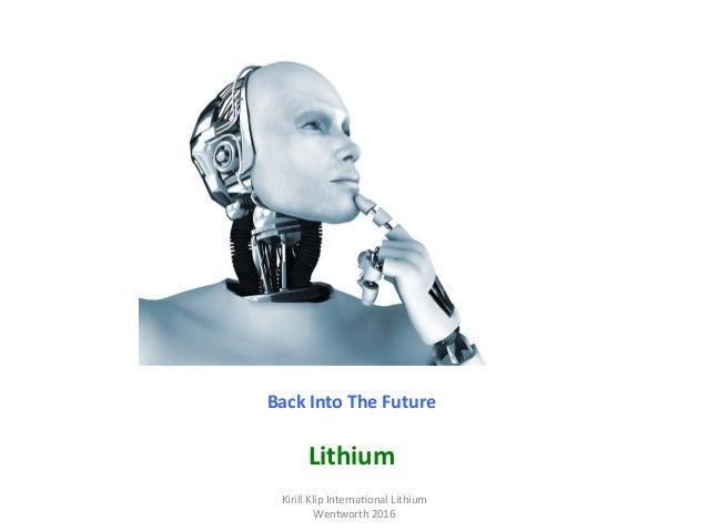 BackIntoTheFuture  Lithium KirillKlipInterna,onalLithium Wentworth2016