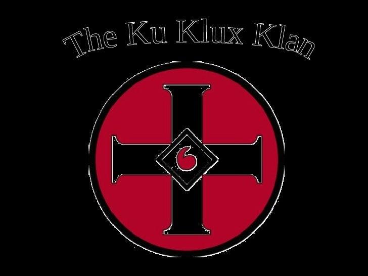 Kkk power point the ku klux klan toneelgroepblik Choice Image