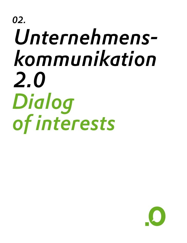 02.  Unternehmens- kommunikation 2.0 Dialog of interests                    All for R