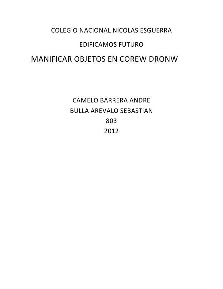 COLEGIO NACIONAL NICOLAS ESGUERRA           EDIFICAMOS FUTUROMANIFICAR OBJETOS EN COREW DRONW          CAMELO BARRERA ANDR...
