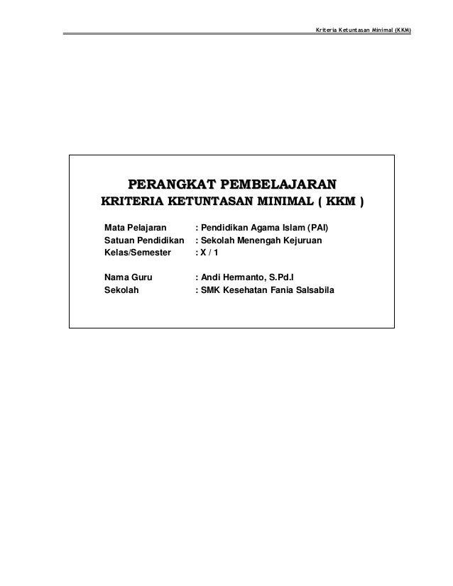 Kriteria Ketuntasan Minimal (KKM) PPEERRAANNGGKKAATT PPEEMMBBEELLAAJJAARRAANN KKRRIITTEERRIIAA KKEETTUUNNTTAASSAANN MMIINN...
