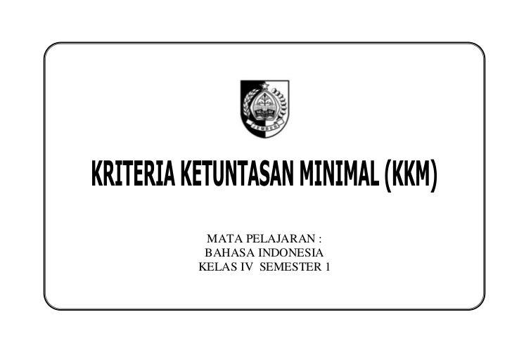MATA PELAJARAN : BAHASA INDONESIAKELAS IV SEMESTER 1