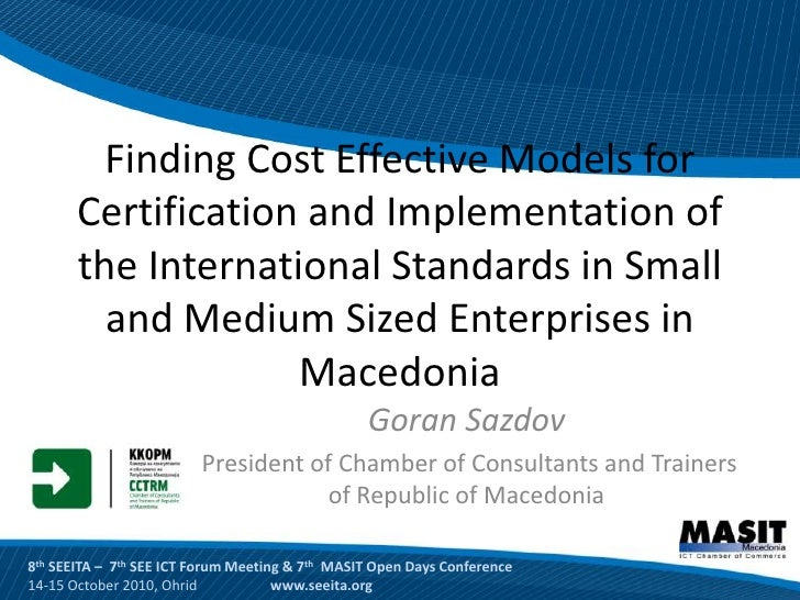 Finding Cost Effective Models for        Certification and Implementation of        the International Standards in Small  ...
