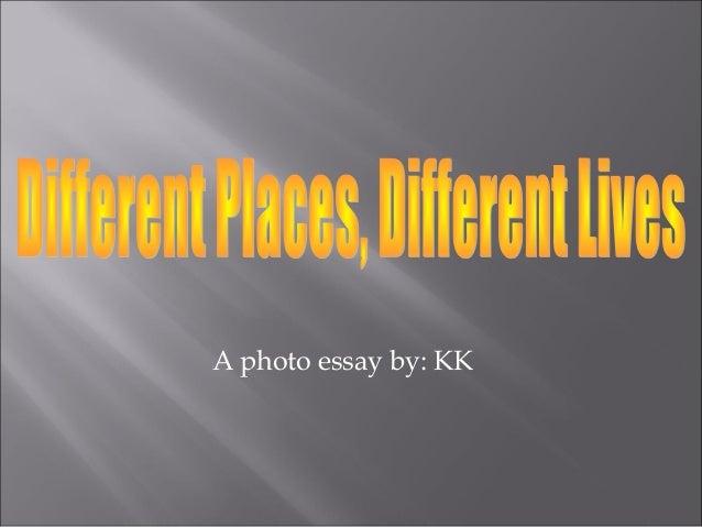 A photo essay by: KK