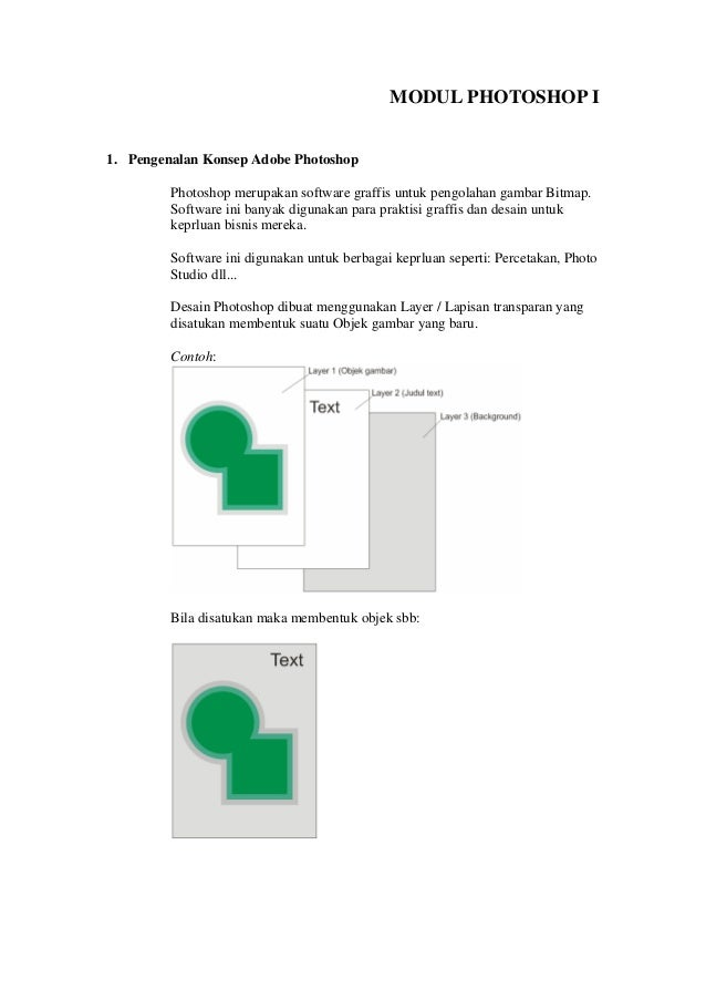 MODUL PHOTOSHOP I1. Pengenalan Konsep Adobe Photoshop         Photoshop merupakan software graffis untuk pengolahan gambar...