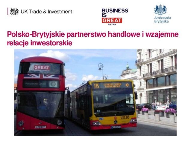 Polsko-Brytyjskie partnerstwo handlowe i wzajemne relacje inwestorskie  1