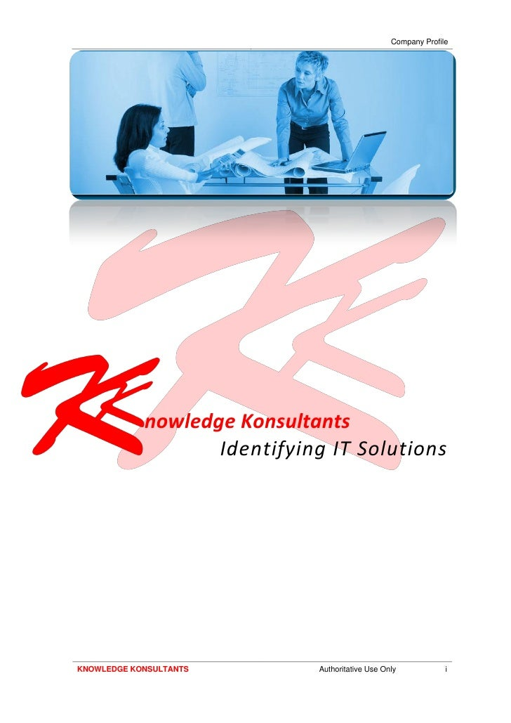 Company Profile            nowledge Konsultants                   Identifying IT SolutionsKNOWLEDGE KONSULTANTS        Aut...