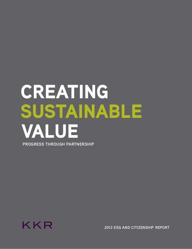 CREATING SUSTAINABLE VALUEPROGRESS THROUGH PARTNERSHIP 2012 ESG AND CITIZENSHIP REPORT