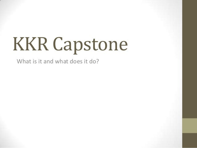 KKR CapstoneWhat is it and what does it do?
