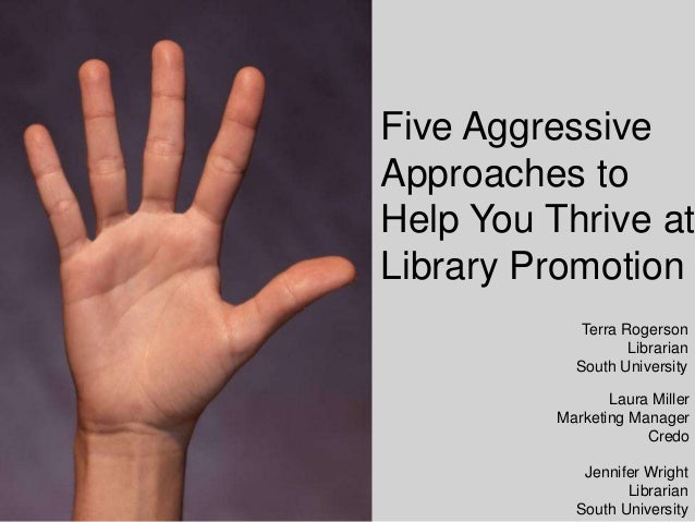 Laura Miller Marketing Manager Credo Five Aggressive Approaches to Help You Thrive at Library Promotion Amanda DiFeterici ...