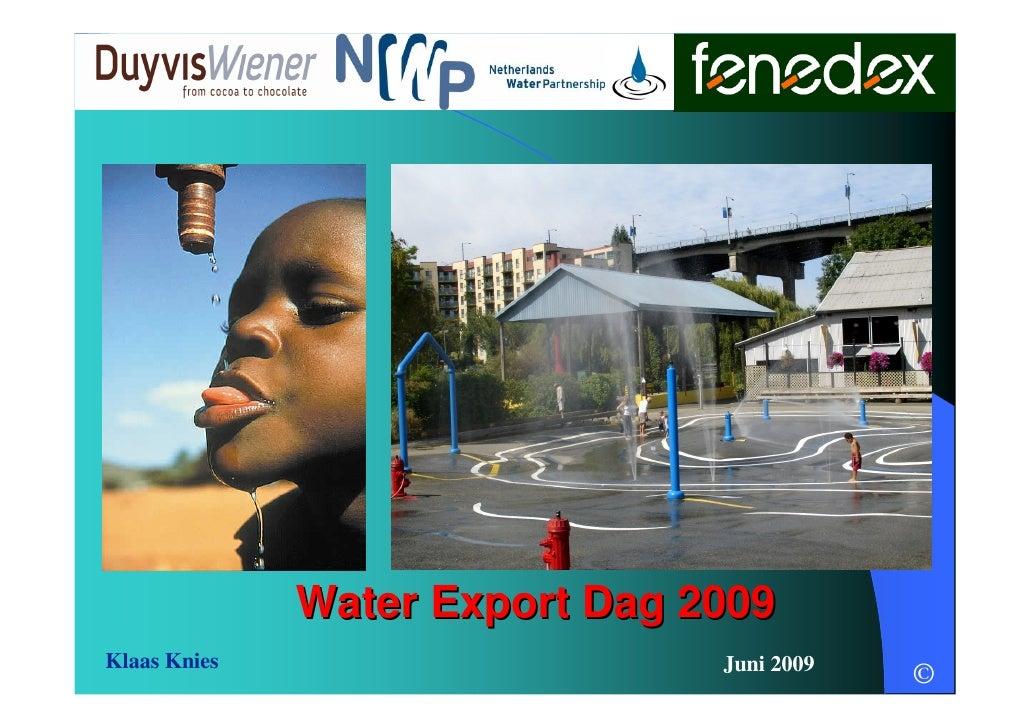 Water Export Dag 2009 Klaas Knies                     Juni 2009                                             ©