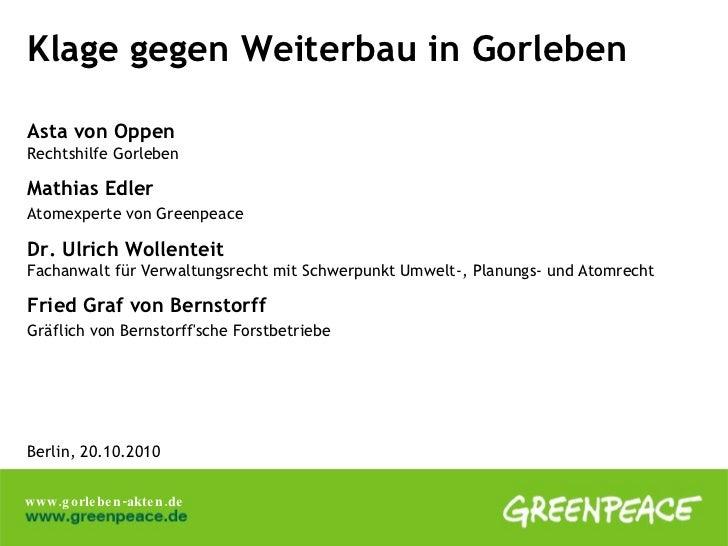 Klage gegen Weiterbau in Gorleben Asta von Oppen   Rechtshilfe Gorleben Mathias Edler Atomexperte von Greenpeace   Dr. Ulr...