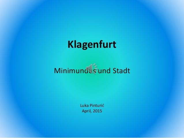 Klagenfurt Minimundus und Stadt Luka Pinturić April, 2015