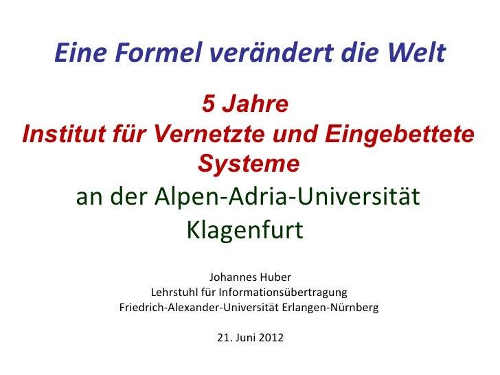 Eine Formel verändert die Welt                 5 JahreInstitut für Vernetzte und Eingebettete                Systeme    an...