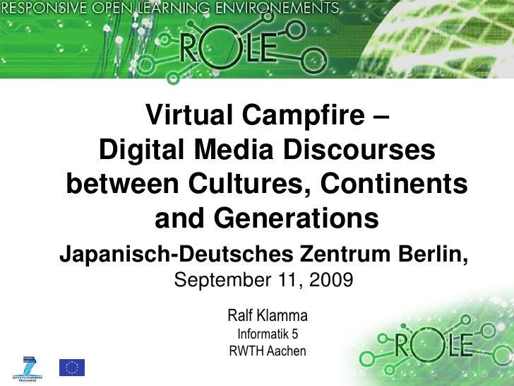 Virtual Campfire –Digital Media Discourses between Cultures, Continents and Generations<br />Japanisch-Deutsches Zentrum B...