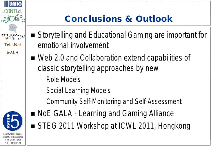 Conclusions & Outlook                          Storytelling and Educational Gaming are important forTeLLNet              ...