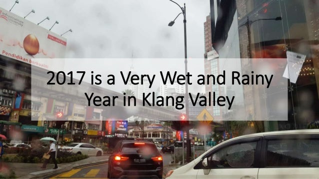 2017 is a Very Wet and Rainy Year in Klang Valley