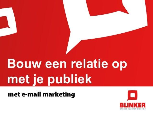 Bouw een relatie op met je publiek met e-mail marketing