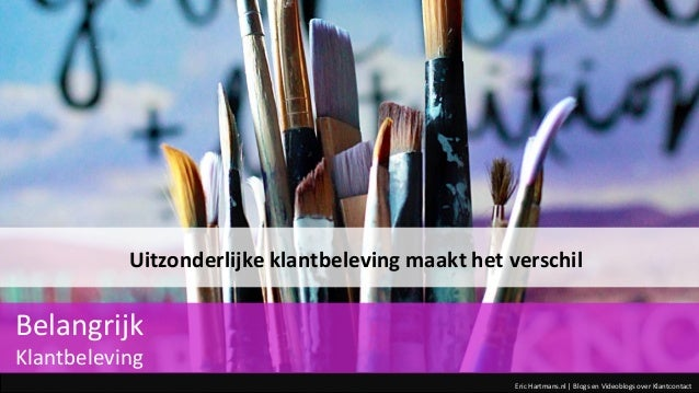 Eric Hartmans.nl | Blogs en Videoblogs over Klantcontact Uitzonderlijke klantbeleving maakt het verschil Belangrijk Klantb...