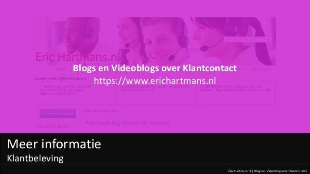 Eric Hartmans.nl | Blogs en Videoblogs over Klantcontact Meer informatie Klantbeleving Blogs en Videoblogs over Klantconta...