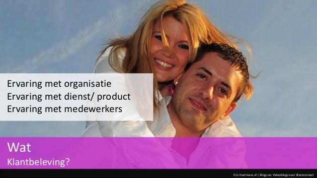 Eric Hartmans.nl | Blogs en Videoblogs over Klantcontact Ervaring met organisatie Ervaring met dienst/ product Ervaring me...