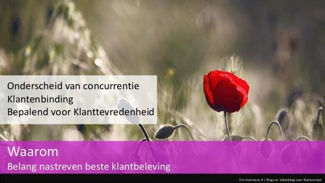 Eric Hartmans.nl | Blogs en Videoblogs over Klantcontact Onderscheid van concurrentie Klantenbinding Bepalend voor Klantte...