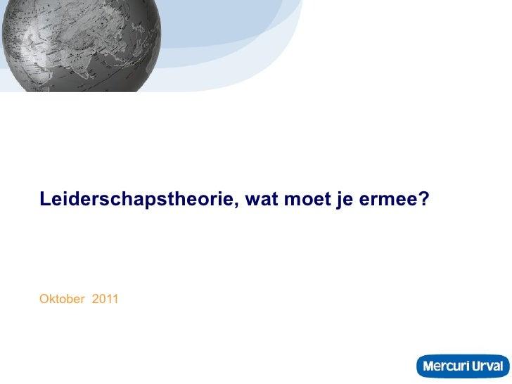 Leiderschapstheorie, wat moet je ermee? Oktober  2011