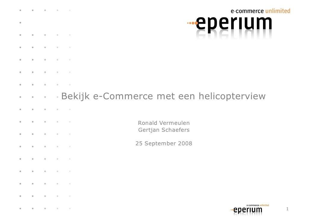 Bekijk e-Commerce met een helicopterview                 Ronald Vermeulen                Gertjan Schaefers                ...