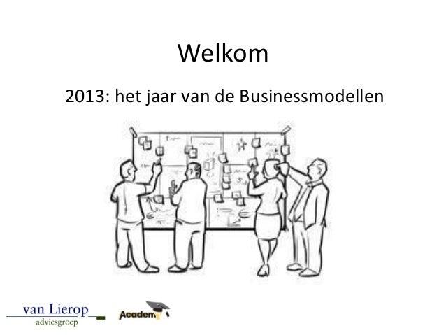 Welkom 2013: het jaar van de Businessmodellen