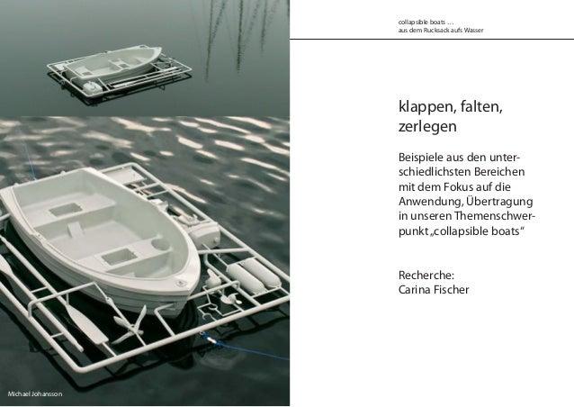collapsible boats … aus dem Rucksack aufs Wasser klappen, falten, zerlegen Beispiele aus den unter- schiedlichsten Bereich...
