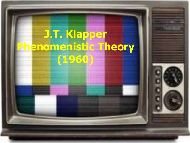 J.T. Klapper Phenomenistic Theory (1960)