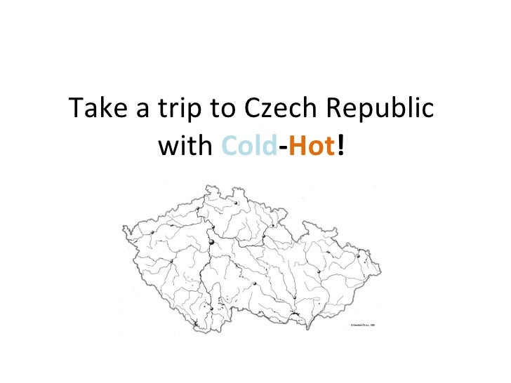 Take a trip to Czech Republic with  Cold - Hot !