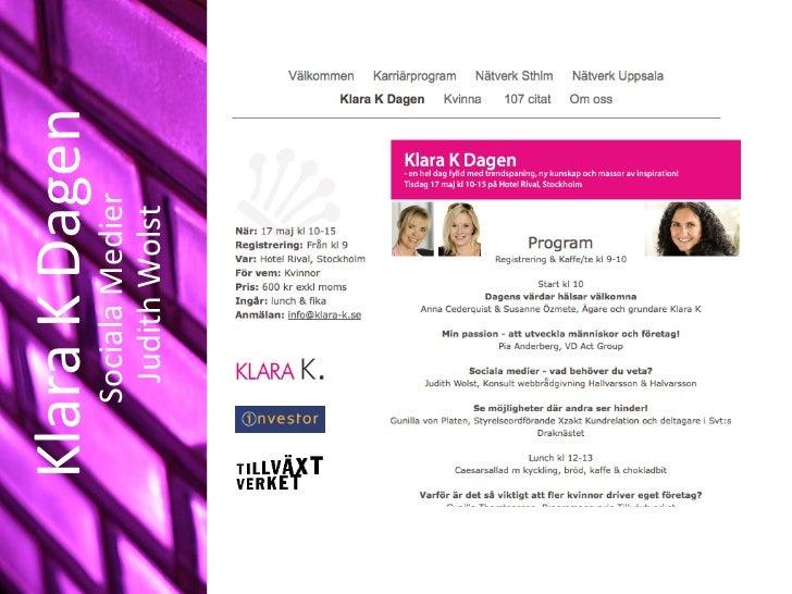Klara K Dagen     Sociala Medier       Judith Wolst