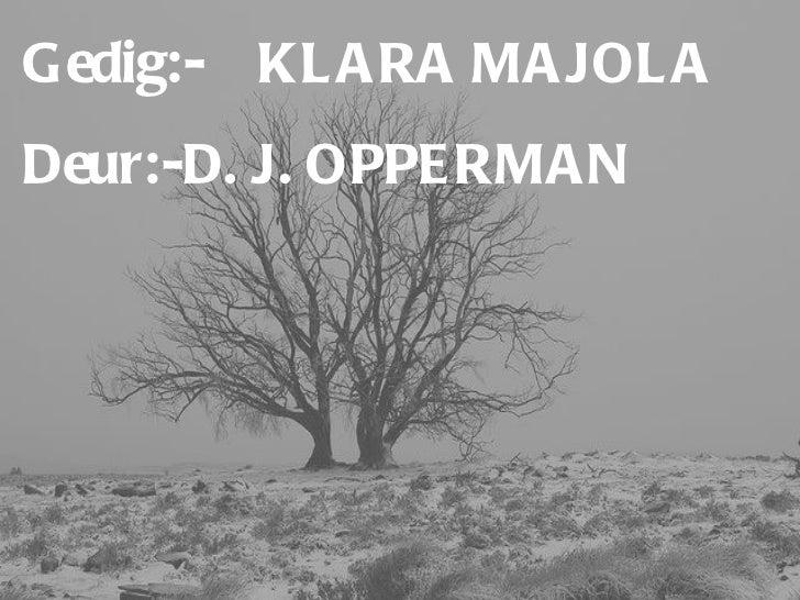 Gedig:-  KLARA MAJOLA Deur:- D. J. OPPERMAN