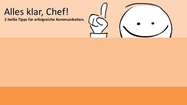 Alles klar, Chef! 3 heiße Tipps für erfolgreiche Kommunikation.