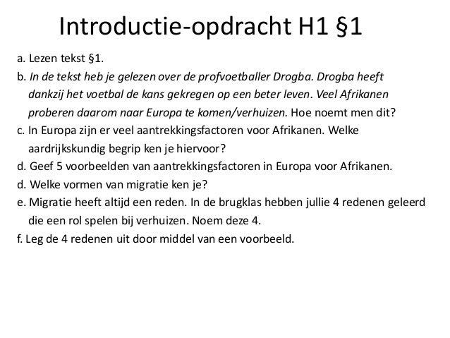 Introductie-opdracht H1 §1 a. Lezen tekst §1. b. In de tekst heb je gelezen over de profvoetballer Drogba. Drogba heeft da...