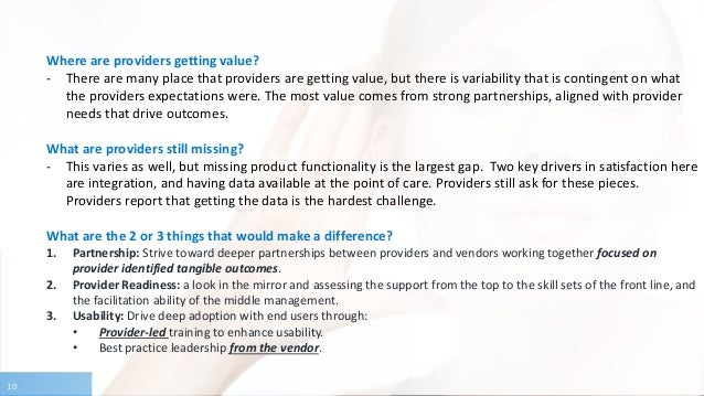 10 What is KLAS hearing? Where are providers getting value? - There are many place that providers are getting value, but t...