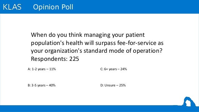 Opinion Poll When do you think managing your patient population's health will surpass fee-for-service as your organization...