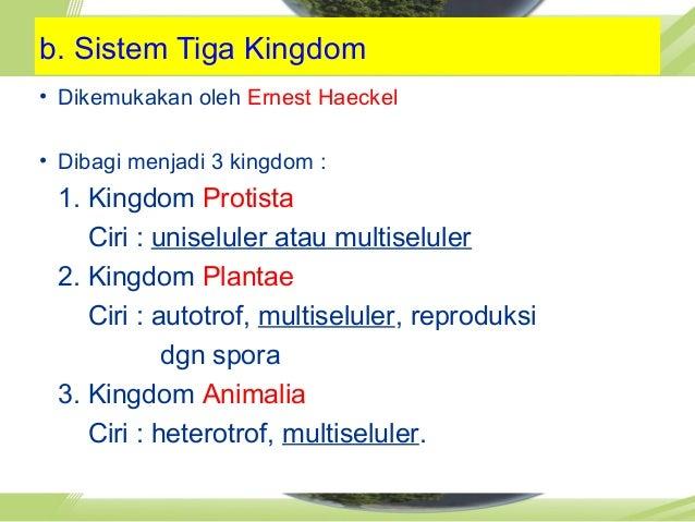 e. Sistem Enam Kingdome. Sistem Enam Kingdom • Dikemukakan olehDikemukakan oleh Carl WoeseCarl Woese • Dibagi menjadi 6 ki...
