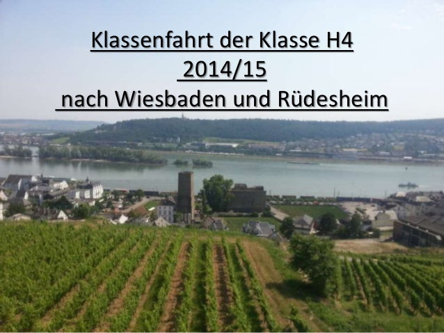 Klassenfahrt der Klasse H4 2014/15 nach Wiesbaden und Rüdesheim