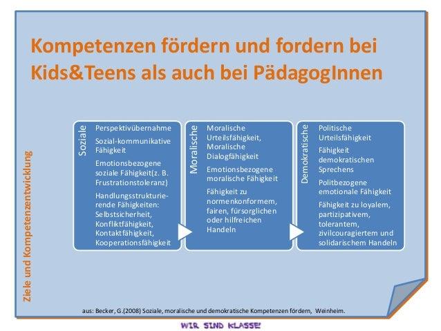 Kompetenzen fördern und fordern bei                      Kids&Teens als auch bei PädagogInnen                             ...