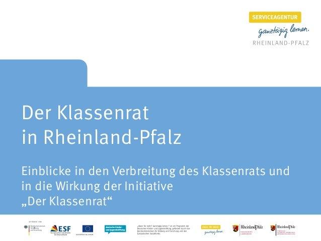 """Der Klassenratin Rheinland-PfalzEinblicke in den Verbreitung des Klassenrats undin die Wirkung der Initiative""""Der Klassenr..."""