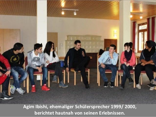Agim Ibishi, ehemaliger Schülersprecher 1999/ 2000, berichtet hautnah von seinen Erlebnissen.