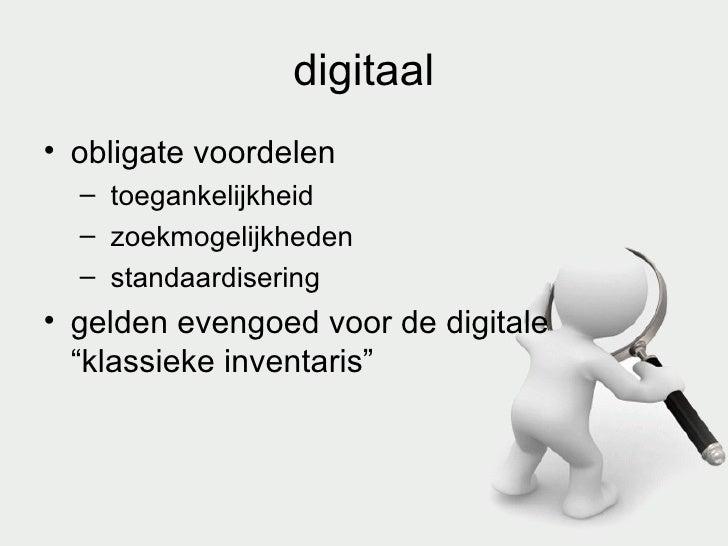 digitaal <ul><li>obligate voordelen </li></ul><ul><ul><li>toegankelijkheid </li></ul></ul><ul><ul><li>zoekmogelijkheden </...