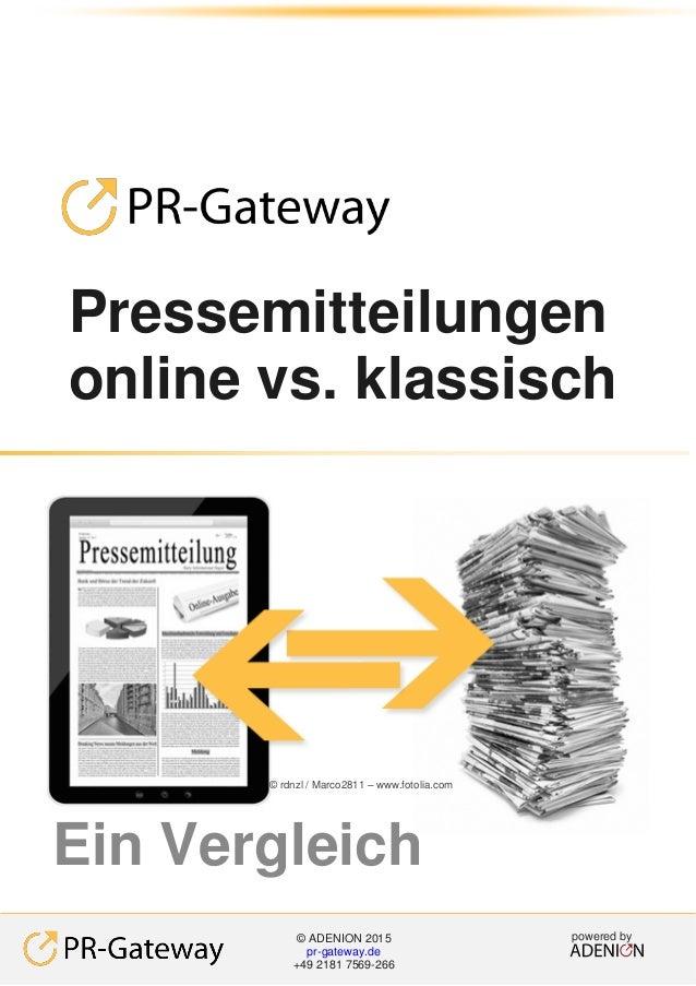 Pressemitteilungen online vs. klassisch powered by© ADENION 2015 pr-gateway.de +49 2181 7569-266 Ein Vergleich © rdnzl / M...