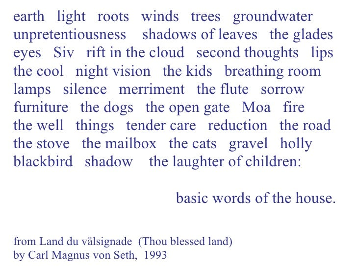 earth light roots winds trees groundwater unpretentiousness shadows of leaves the glades eyes Siv rift in the cloud second...